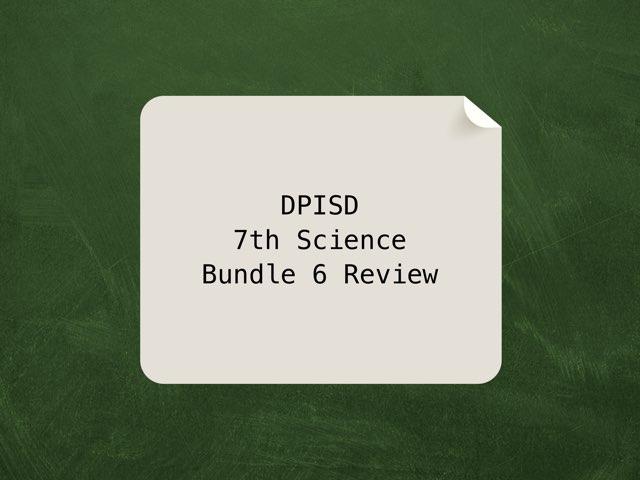 DPISD 7 Science Bundle 6 by Leslie Kilbourn