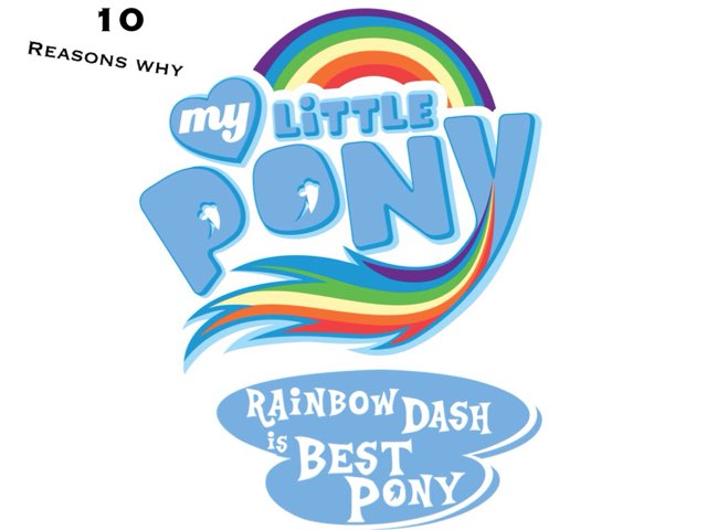 10 Reasons Why Rainbow Dash Is Best Pony by M2 Taylor