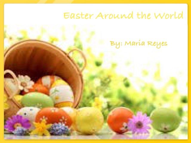 Easter Around the World by Mariter Nunez-Reyes