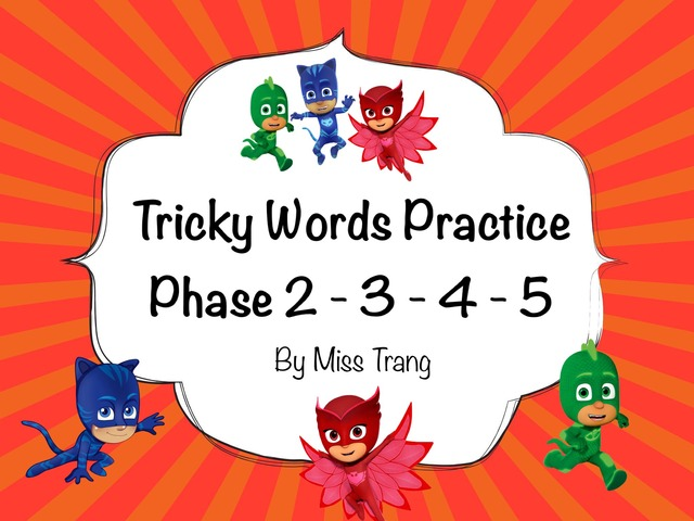 Tricky Words Practice Phase 2 To 5 by Trang Quỳnh