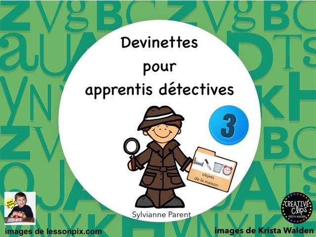 Devinettes pour apprentis détectives 3 by Sylvianne Parent