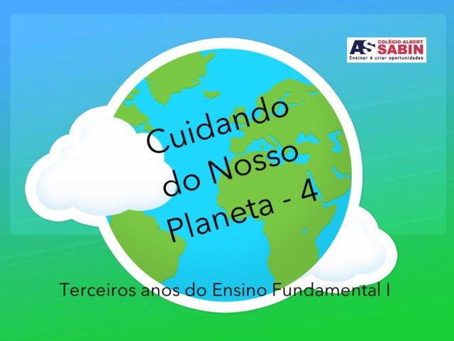 Cuidando Do Nosso Planeta 4 by TE Colégio Albert Sabin