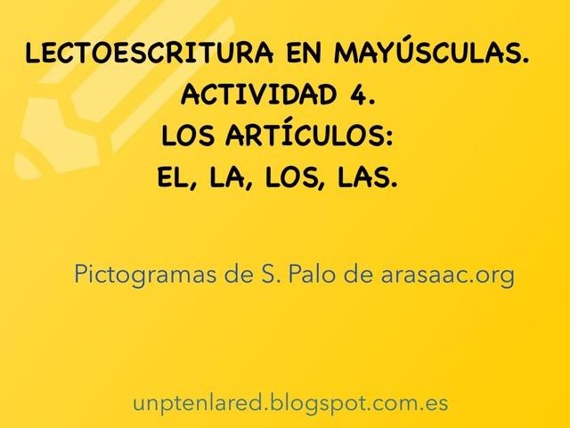 Lectoescritura En Mayúsculas.actividad 4. Los Artículos: El, La, Los, Las. by Jose Sanchez Ureña