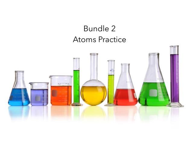 Bundle 2 Atoms Practice by Jeff Gale