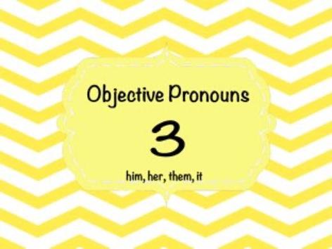 Objective Pronouns by Ellen Weber
