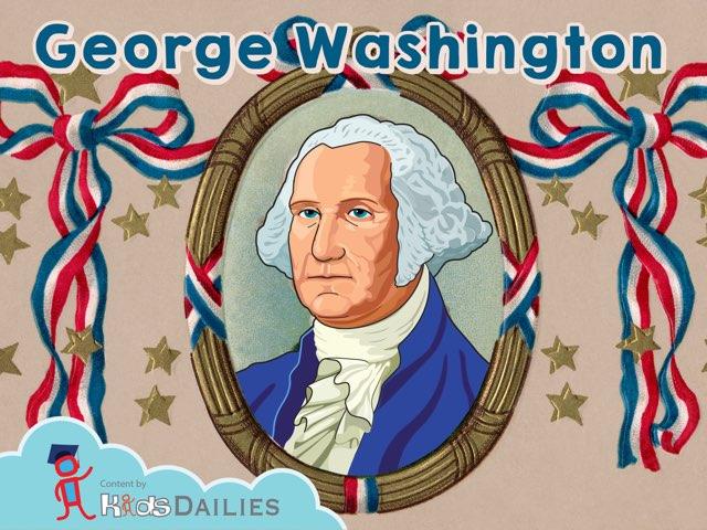 President George Washington - Fun Facts by Kids Dailies