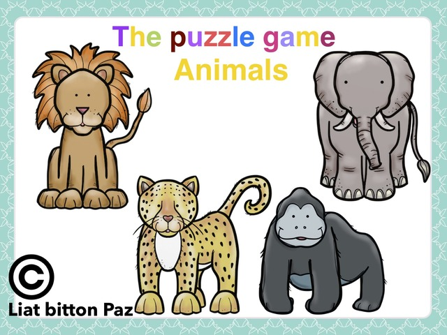 The Puzzle Game Animals by Liat Bitton-paz