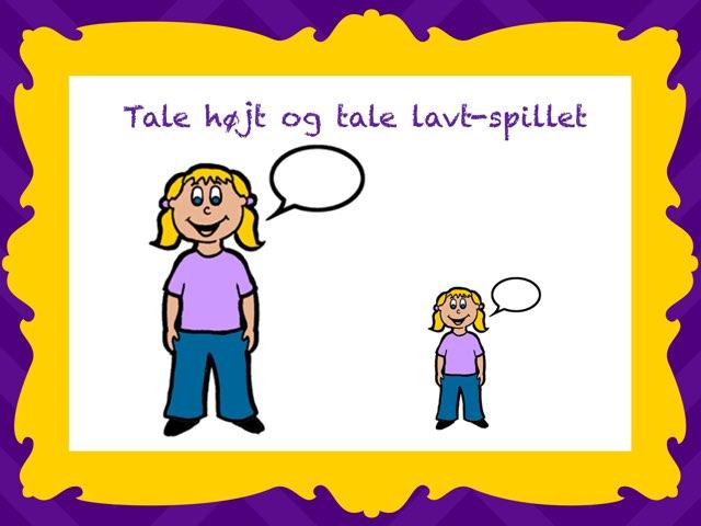 Tale Højt Og Tale Lavt Spillet (opmærksomhed På Stemmestyrke) by Anne-Marie Tange-Pagaard