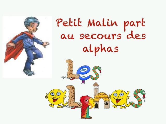 Petit Malin part au secours des Alphas by martine freymann