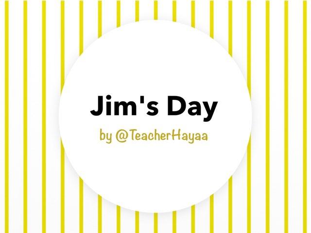 Jim's Day by Haya Althawadi