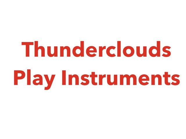 Thunderclouds Play Instruments by Vision Teacher