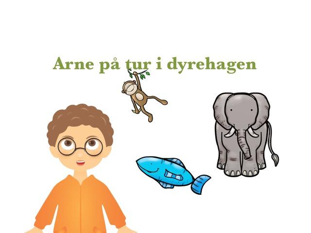 Arne på tur i dyrehagen by Ingebjørg Longva Danielsen