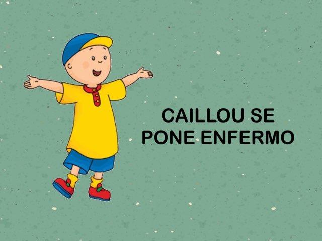 Caillou se pone enfermo by Rosalia Quiroga