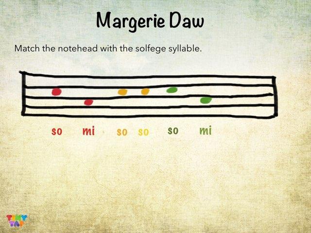 Margerie Daw: mi-so-la notation by Drew Kunkel