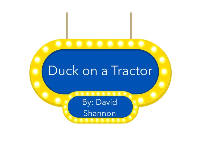 Duck On A Tractor Sequence by Emily Wall