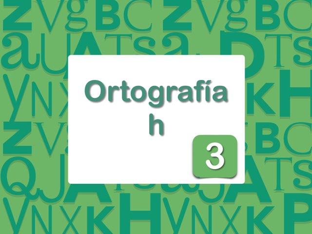 Ortografía H   3 by Elysia Edu