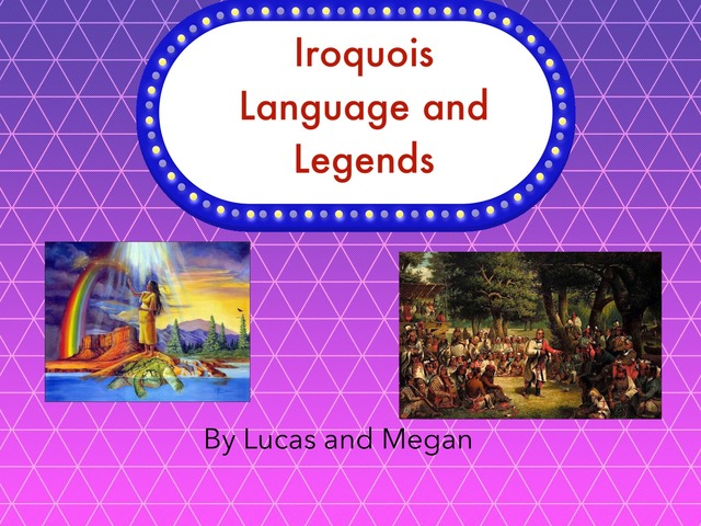 4T Iroquois Language and Legends by Gr Four