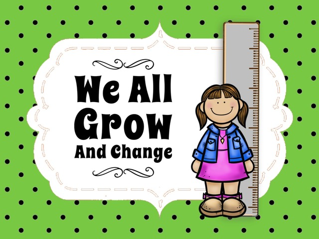 We All Grow And Change by Ellen Weber
