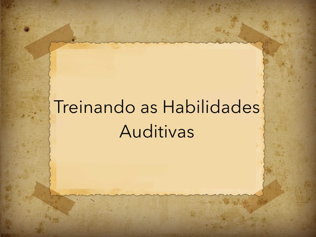 Treinando as Habilidades Auditivas by Lea Santos
