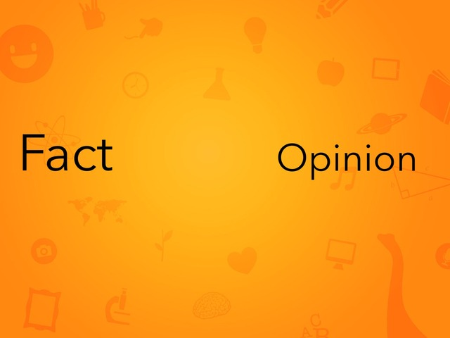 Fact Or Opinion  by Zoe Thompson