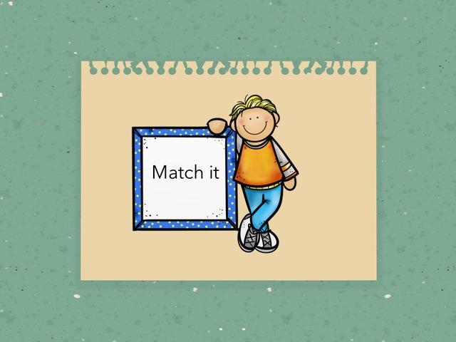 Match It  by Idah Rahman