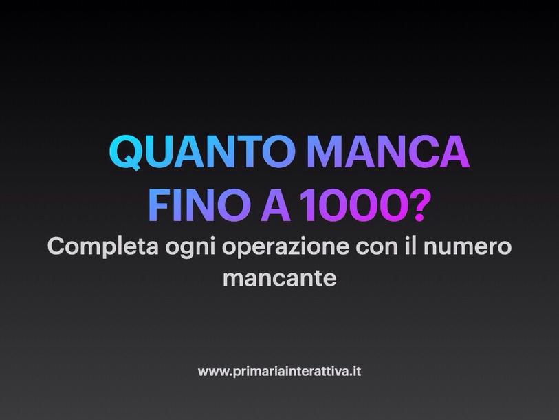 Quanto Manca Fino A 1000 by Primaria Interattiva