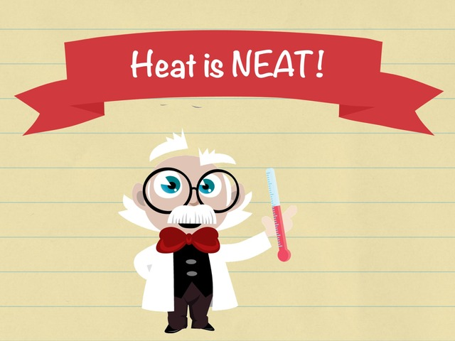 Heat Is neat by Taylor Wainwright