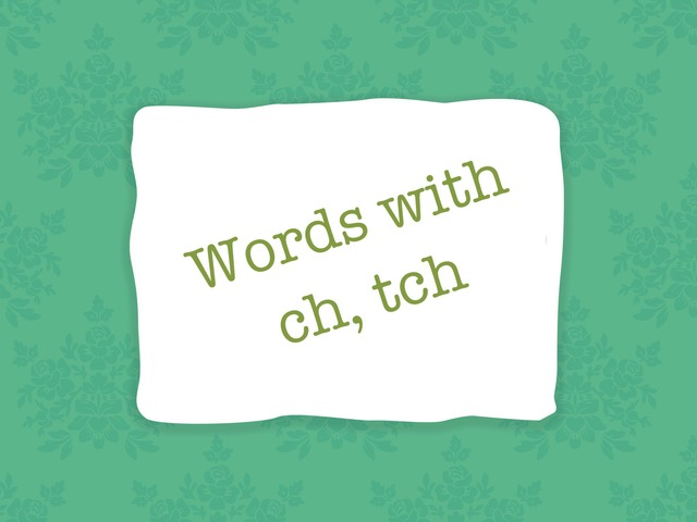 ch, tch by Hessah Mohammed