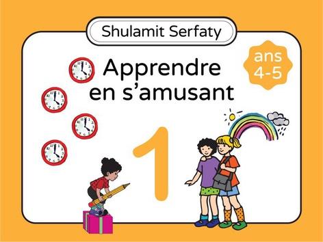 Apprendre en s'amusant, 4-5 (1) by Shulamit Serfaty