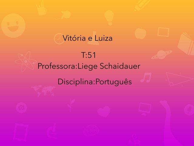 Luiza E Vitória  by Rede Caminho do Saber