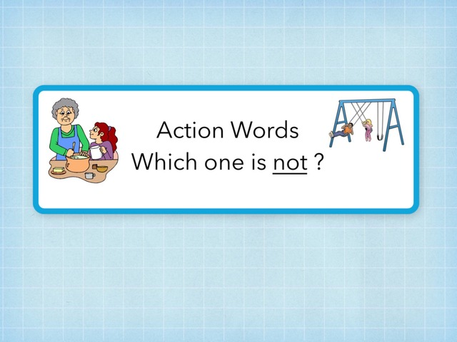 Action Words: Which One Is Not? by Carol Smith