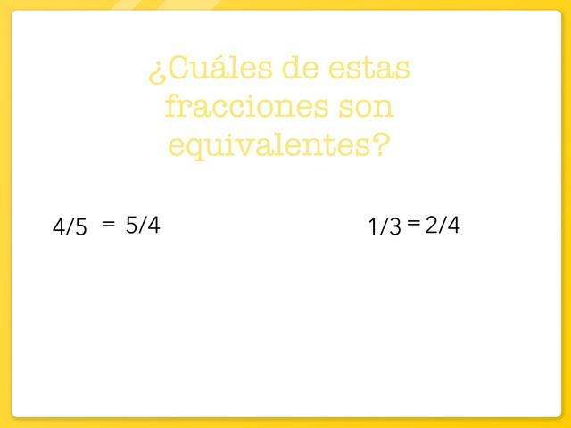 Fracciones Equivalentes  by ALEX CERVERO MARTÍNEZ