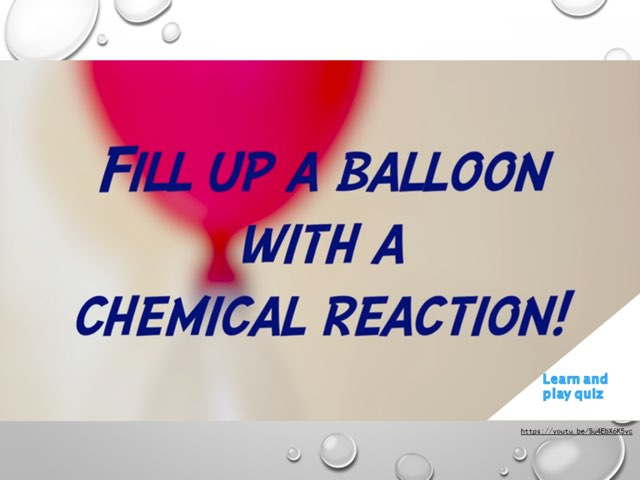 Fill up a Balloon with a Chemical Reaction by Peter Cheung