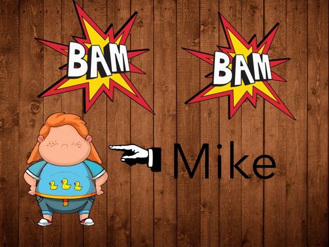 Bam Bam Mike  by Victoria Marais