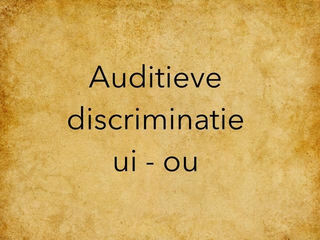 Auditieve Discriminatie Ui Ou by Annabel Barbé