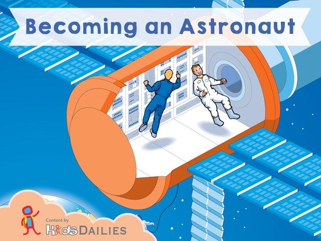 Being an Astronaut by Kids Dailies
