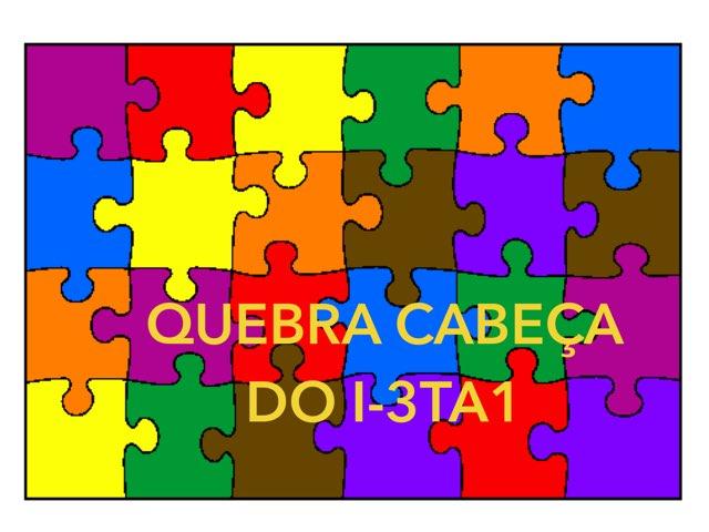 Quebra Cabeça do I-3TA1 by TecEduc Porto