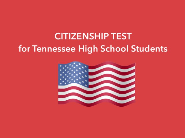 Citizenship Test For Tennessee High School Students  by Sandy Hale