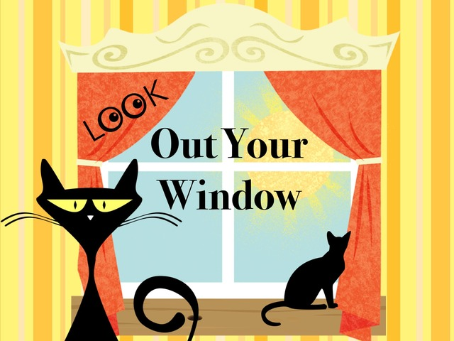Out Your Window by Ellen Weber