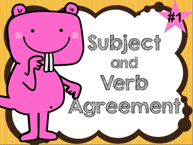 Subject & Verb Agreement #1 by Jennifer