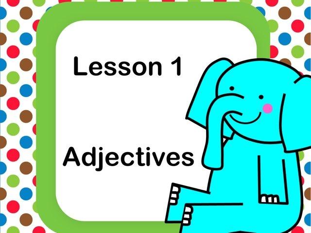 Lesson 1 - Adjectives  by Jennifer