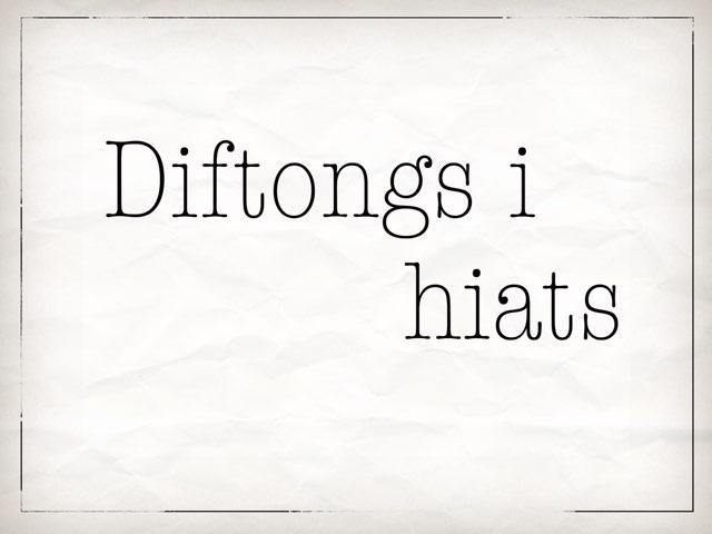 Diftong i Hiats by Andrea Míguez