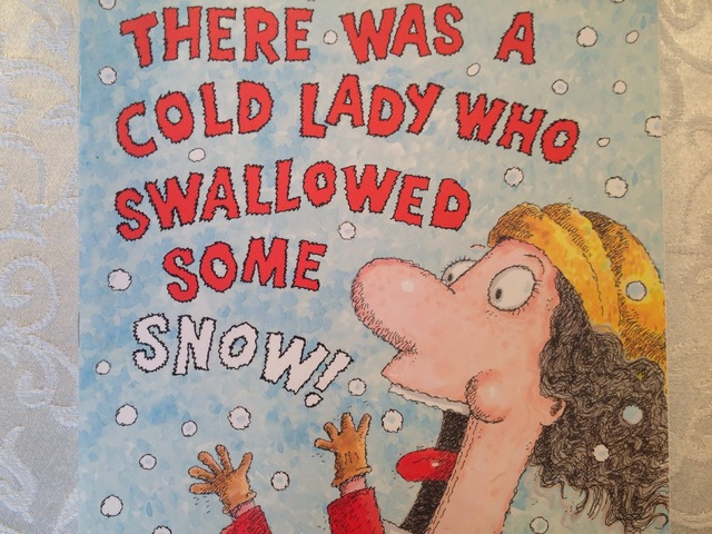 There Was A Cold Lady Who Swallowed Some Snow! by Lori Board