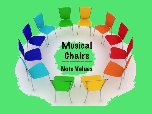 Musical Chairs-Note Values by A. DePasquale