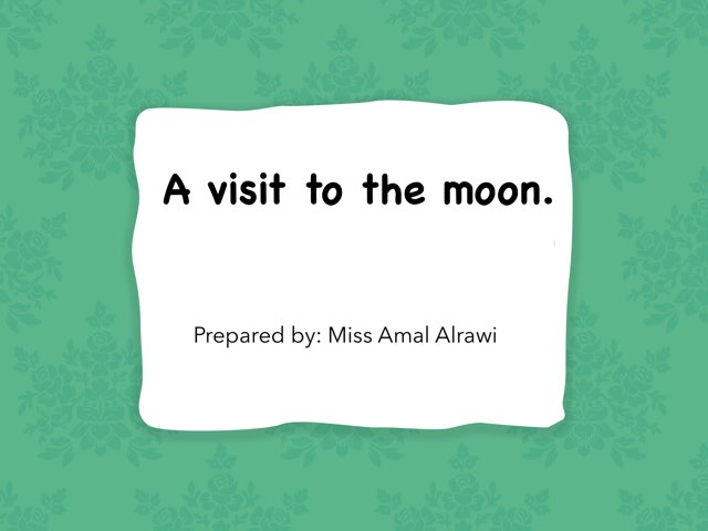 A Visit to the Moon by Amal kuwait