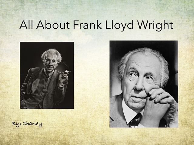 All About Frank Lloyd Wright by Charley Bergthold