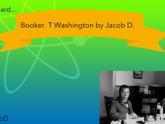 Booker. T Washington By  JacobD by Christine Snow