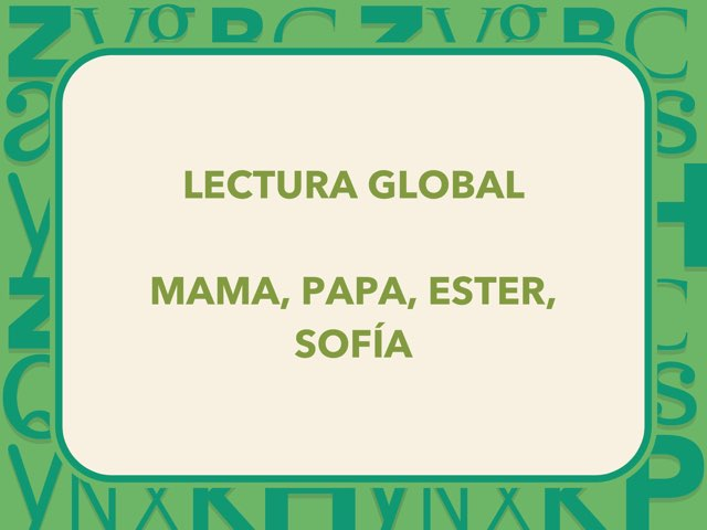 LECTURA Global I Analítica De Mama, Papa, ESTER Y Sofía by Escola nadis-scs