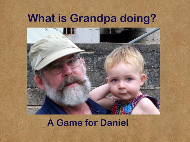 What Is Grandpa Doing?  by Kathy Petersen