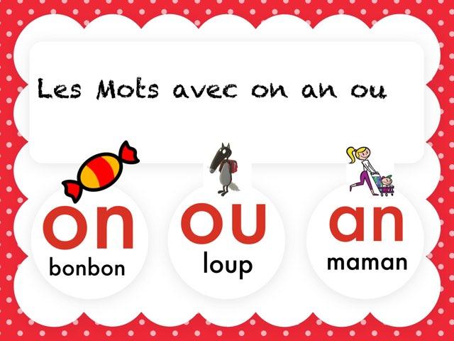 Lire Les Mots Avec On Ou An  by Marie S